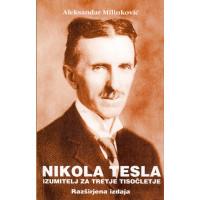 NIKOLA TESLA, Izumitelj za tretje tisočletje