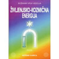 ŽIVLJENJSKO KOZMIČNA ENERGIJA 1 - BOŽANSKI VPLIV VESOLJA