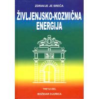 ŽIVLJENJSKO KOZMIČNA ENERGIJA 3 - ZDRAVJE JE SREČA