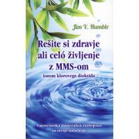 Rešite si zdravje ali celo življenje z MMS-om