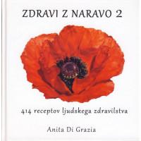 Zdravi z naravo 2 - 414 receptov ljudskega zdravilstva