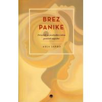 Brez panike - Priročnik za osvoboditev telesa paničnih napadov