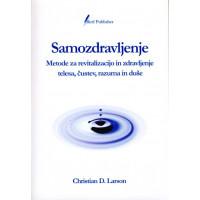 Samozdravljenje - Metode za revitalizacijo in zdravljenje telesa, čustev, razuma in duše