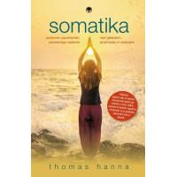 Somatika - Ponovna vzpostavitev zavestnega nadzora nad gibanjem, prožnostjo in zdravjem