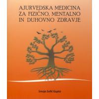 Ajurvedska medicina za fizično, mentalno in duhovno znanje