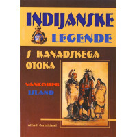 INDIJANSKE LEGENDE S KANADSKEGA OTOKA VANCOUVER ISLAND