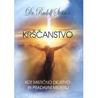 Krščanstvo kot mistično dejstvo in pradavni misterij