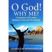 O God! Why me?