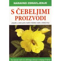 Naravno zdravljenje s čebeljimi proizvodi