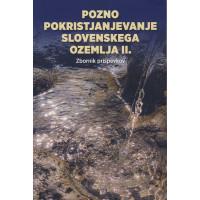 Pozno pokristjanjevanje slovenskega ozemlja II