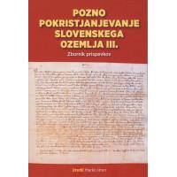 Pozno pokristjanjevanje slovenskega ozemlja III.