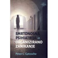 Smrtonosna psihiatrija in organizirano zanikanje