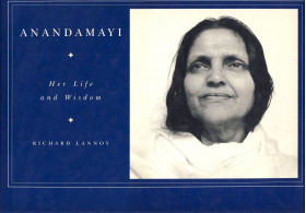 Anandamayi - Her life and Wisdom