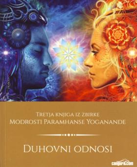 Duhovni odnosi - 3.knjiga iz zbirke modrosti Paramhanse Yoganande