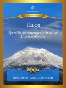 Telos - Sporočila za razsvetljenje človeštva, ki se transformira  2.knjiga