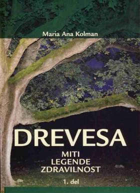 Drevesa - Miti, legende, zdravilnost 1.del
