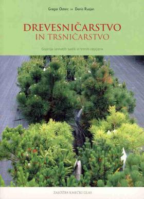 Drevesničarstvo in trsničarstvo - Gojenje lesnatih sadik in trtnih cepljenk