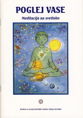 POGLEJ VASE - MEDITACIJA NA SVETLOBO