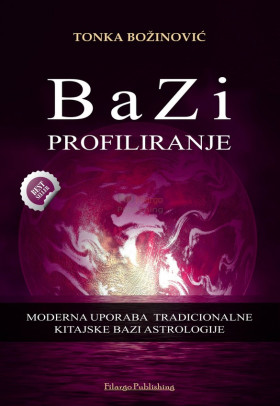 BAZI PROFILIRANJE - Moderna uporaba kitajske BaZi tradicionalne astrologije