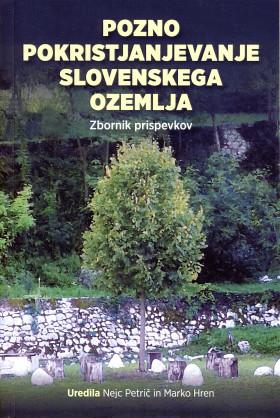 Pozno pokristjanjevanje slovenskega ozemlja