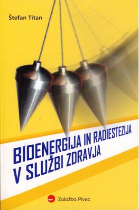 Bioenergija in radiestezija v službi zdravja