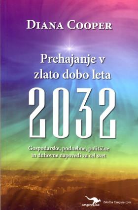 PREHAJANJE V ZLATO DOBO LETA 2032