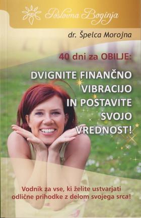 40 dni za obilje: Dvignite finančno vibracijo in postavite svojo prihodnost!