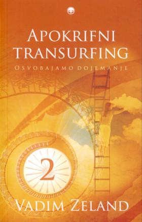 Apokrifni transurfing 2 - Osvobajamo dojemanje
