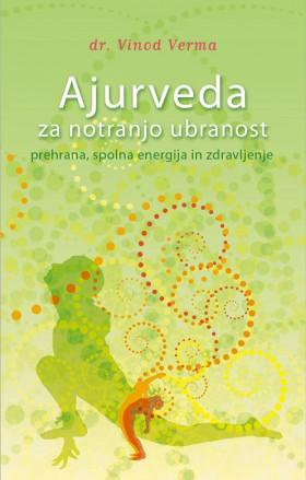 Ajurveda za notranjo ubranost - prehrana, spolna energija in zdravljenje