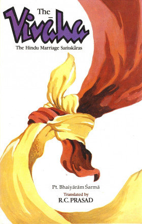 The Vivaha: Hindu Marriage Samskaras